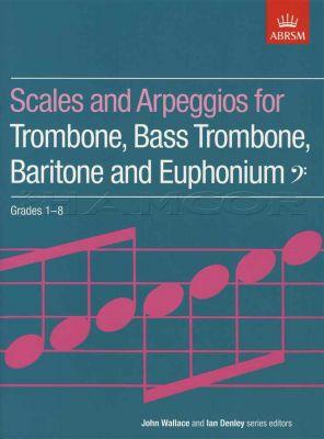 Scales and Arpeggios for Trombone Grades 1-8