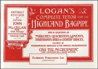 Logan's Complete Tutor Highland Bagpipe Method