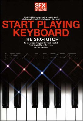 Start Playing Keyboard The SFX Tutor Book 1