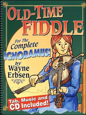 Old-Time Fiddle for the Complete Ignoramus Book/CD