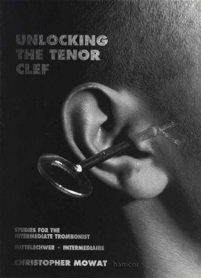 Unlocking the Tenor Clef for Trombone