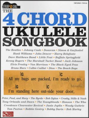The 4 Chord Ukulele Songbook Sing & Strum