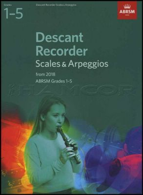 Descant Recorder Scales & Arpeggios from 2018 Grades 1-5