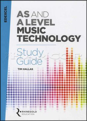 AS And A Level Music Technology Study Guide EDEXCEL 2017