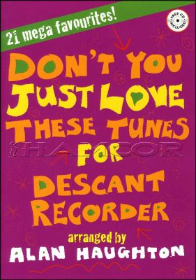 Don't you Just Love These Tunes for Descant Recorder Book/CD
