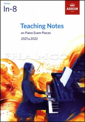Teaching Notes on Piano Exam Pieces 2021-2022